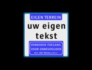 Informatiebord met aanhef - eigen terrein - verboden toegang Art.461