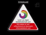 Informatiebord driehoek reflecterend + eigen opdruk