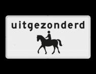 Verkeersbord RVV OB51 - Onderbord - Uitgezonderd ruiters