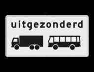 Verkeersbord RVV OB63 - Onderbord - Uitgezonderd vrachtauto's en bussen