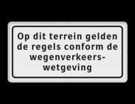 Verkeersbord RVV OBD01 - Onderbord - Op dit terrein gelden de regels conform de wegenverkeerswetgeving