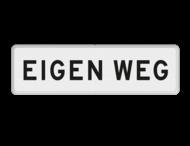 Verkeersbord RVV OBD02 - Onderbord - EIGEN WEG