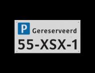 Parkeerplaatsbord Alu-VLAK 300x150x2mm - Gereserveerd + kenteken