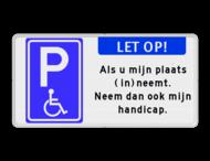 Parkeerplaatsbord E06 Minder validen - Als je mijn plaats inneemt, neem dan ook mijn handicap
