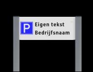 Parkeerplaatsbord unit, Parkeren eigen tekst