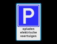Verkeersbord E04 + tekstregels - Parkeerplaats voor opladen elektrische auto's