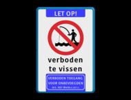 Verkeersbord - LET OP! - verboden te vissen