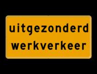 Tekstbord - OB106t - uitgezonderd werkverkeer - Werk in uitvoering