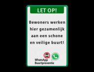 Entreebord LET OP! Eigen tekst en WhatsApp Buurtpreventie