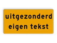 Tekstbord - Uitgezonderd + Eigen tekst - Werk in uitvoering