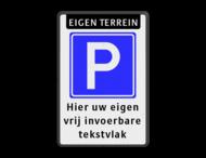 Parkeerbord - eigen terrein + RVV E04 + eigen tekst - BT08