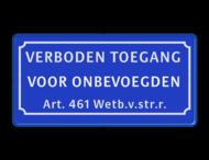 Verkeersbord verboden toegang voor onbevoegden art.461