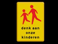 Verkeersbord RVV L303 denk aan onze kinderen