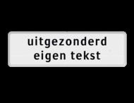 Verkeersbord RVV OB102_4 - uitgezonderd + eigen tekst
