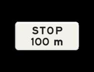 Verkeersbord RVV OB714 - Onderbord - STOP na 100m