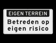 Verkeersbord RVV OBD04 - Onderbord - EIGEN TERREIN Betreden op eigen risico