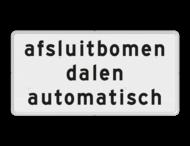 Verkeersbord RVV OBD11 - Onderbord - Afsluitbomen dalen automatisch