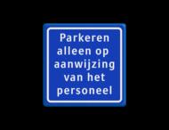 Verkeersbord - parkeren alleen op aanwijzing van het personeel