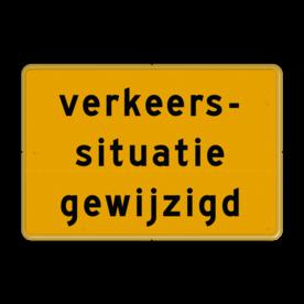 Tekstbord - OB706t- verkeerssituatie gewijzigd - Werk in uitvoering