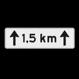 Verkeersbord RVV OB411-1,5 - Onderbord - Afstands-aanduiding over een lengte van.. KM
