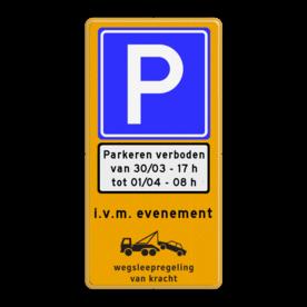 Parkeerverbod voor evenementen + datum en tijden in verwijderbaar vinyl