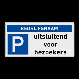 Parkeerplaatsbord - uitsluitend bezoekers - Bedrijfsnaam