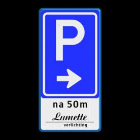 Verkeersbord RVV BW201 + eigen tekst of logo Verkeersbord RVV BW201 + tekst/logo eigen parkeerbord,