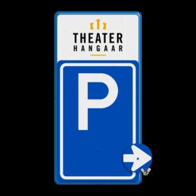 Product LET OP! Het getoonde bord is een voorbeeld, en kan NIET zo besteld worden. Hierop rust auteursrecht. U kunt uw eigen ontwerp aanleveren. Bewegwijzering parkeerplaats + logo | BW201 + los pijlbord Wit / blauwe rand, (RAL 5017 - blauw), BEW201, Theater hangaar