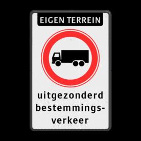 Verkeersbord Eigen terrein + RVV C07 gesloten voor vrachtverkeer - 3 tekstregels vrij invoerbaar Verkeersbord et-C07-3txt parkeerbord, logo, verboden toegang, engelse tekst, eigen terrein, parkeerverbod, wegsleepregeling, speciale borden, C7, C07