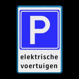Verkeersbord Hier is de desbetref- fende parkeerplaats gereserveerd voor een elektrisch voertuig (met een stekker), deze hoeft echter niet bezig te zijn met opladen. Verkeersbord E04 + tekstregels - Parkeerplaats voor elektrische auto's E04el elektrisch, auto