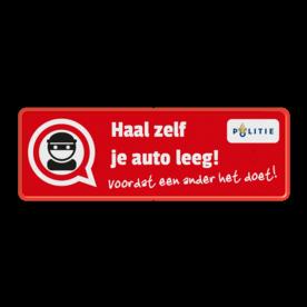Informatiebord - auto-inbraak - haal zelf je auto leeg! Take your belongings with you, before someone else does!
