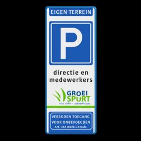 Parkeerbord Eigen terrein + RVV E04 + eigen tekst + LOGO/BEELDMERK Parkeerbord et-E04-2txt- met logo eigen terrein, parkeerbord, E4, groeispurt