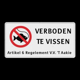 Verkeersbord VERBODEN TE VISSEN + eigen tekst Verkeersbord RVV C01 vissen verboden - 3txt-ondertekst niet vissen, hengel,  eigen tekst, eigen terrein, C1