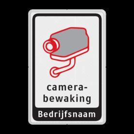 Camerabord CAMERABEWAKING + Brdrijfsnaam Camerabord 3 kleuren + Bedrijfsnaam privé terrein, verboden