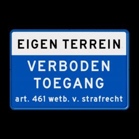 Verkeersbord EIGEN TERREIN VERBODEN TOEGANG Art. 461 wetb. v. strafrecht EIGEN TERREIN