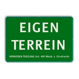 Informatiebord EIGEN TERREIN + Artikel 461 - GROEN zelf tekstbord maken, tekst invoeren, groen bord, boswachter,Tekstbord, tijdelijke verkeersmaatregelen, werk langs de weg, omleidingsborden, tijdelijk bord, werk in uitvoering, 3 regelig bord,