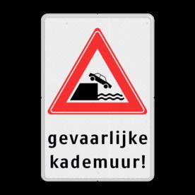 Verkeersbord RVV J26 - Vooraanduiding kade of rivieroever + tekstvlak Wit / witte rand, (RAL 9016 - wit), J26, gevaarlijke, kademuur!