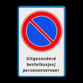 parkeerverbod RVV E01 + eigen tekst Wit / blauwe rand, (RAL 5017 - blauw), E01, Uitgezonderd, bestelbusjes, bus, personenvervoer, bestelauto,