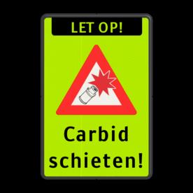 Verkeersbord Melkbus - Carbid schieten cadeau, kado, Fluor geel-groen / zwarte rand, (RAL 9005 - zwart), Let op!, Carbit schieten, Carbit, schieten!