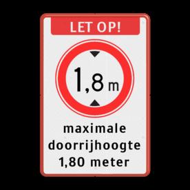 Verkeersbord LET OP maximale doorrijhoogte - BT25 BT25 Let op!, C19-vrij invoerbaar, maximale, doorrijhoogte, 1,80 meter, Hoogte, Hoogteportaal, Doorrijhoogteportaal, Doorrij, C19, BT