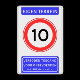 Informatiebord Eigen terrein + RVV A01 snelheidsbeperking + verboden toegang artikel 461 Informatiebord EIGEN TERREIN A01-xx Verboden toegang art461 toegang, snelheid