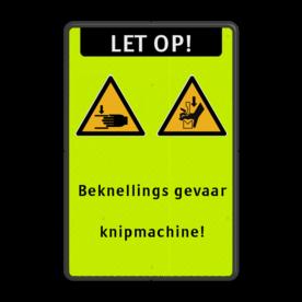 Veiligheidspictogram - Pas op voor beknelling van de handen - W024 + Eigen tekst Fluor geel-groen / zwarte rand, (RAL 9005 - zwart), LET OP! (banner), Waarschuwing Beknellingsgevaar, Waarschuwing Beknellingsgevaar knipmachine, Beknellings gevaar, knipmachine!