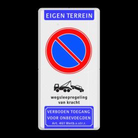 Parkeerverbod Parkeerverbod + wegsleepregeling - verboden toegang   Parkeerverbod - wegsleepregeling - verboden toegang - 300x600mm parkeren, wegsleep, eigen terrein