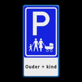 Verkeersbord Parkeerplaats familie / ouder + kind Verkeersbord E09 - ouder + kind lidl, eigen parkeerbord, E9, Lidl, Donalds, gamma, praxis