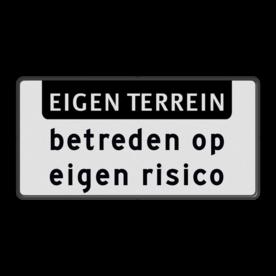 Verkeersbord EIGEN TERREIN, Betreden op eigen risico Verkeersbord RVV OBD04 - Onderbord - EIGEN TERREIN + Betreden op eigen risico OBD04 wit bord, OBD04, Diversen, Betreden op eigen risico, Eigen terrein