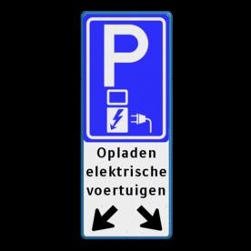 Verkeersbord parkeren elektrische voertuigen + pijlen  Wit / blauwe rand, (RAL 5017 - blauw), E08o - oplaadpunt -, Opladen, elektrische, voertuigen, Pijlen link - rechts - omlaag