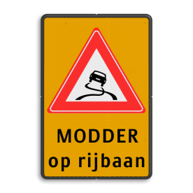 Verkeersbord Slipgevaar (glad wegdek) Verkeersbord RVV J20 - Vooraanduiding slipgevaar + ondertekst J20-OB612f J20, modder, slipgevaar, bagger, glad wegdek