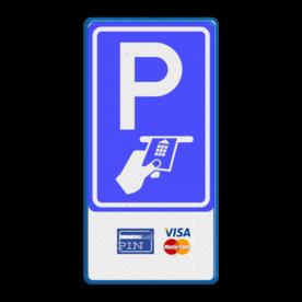 Verkeersbord RVV BW112 - Betaald parkeren + pictogrammen Wit / blauwe rand, (RAL 5017 - blauw), BW112, Pin - Creditcard