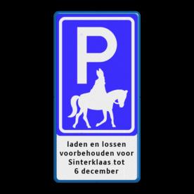 Parkeerbord Sinterklaas - tot 6 december Wit / blauwe rand, (RAL 5017 - blauw), BW201 - pijl rechtdoor, visitors