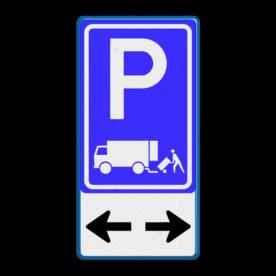 Verkeersbord Parkeerplaats laden en lossen + eigen tekst - Gelegenheid voor het onmiddelijk laden en lossen van goederen Verkeersbord RVV E07 + pictogram Wit / blauwe rand, (RAL 5017 - blauw), E07, Pijlen links - rechts